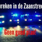 Inbreken in de Zaanstreek?